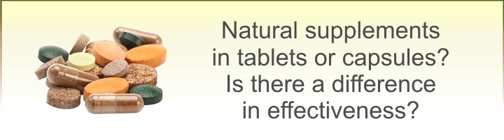 Are Natural Supplements Better in Tablet or Capsule Form?